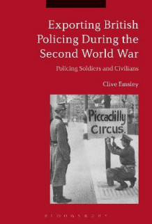 Exporting British Policing During the Second World War av Prof. Clive Emsley (Heftet)