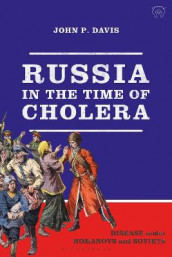 Russia in the Time of Cholera av John P. Davis (Heftet)