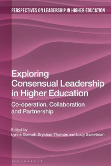Exploring Consensual Leadership in Higher Education (Heftet)