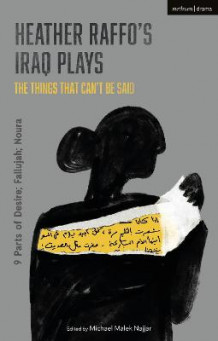 Heather Raffo's Iraq Plays: The Things That Can't Be Said av Heather Raffo (Heftet)
