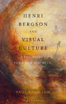 Henri Bergson and Visual Culture av Paul Atkinson (Heftet)