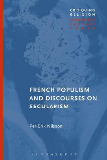 French Populism and Discourses on Secularism av Per-Erik Nilsson (Heftet)