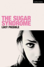 The Sugar Syndrome av Lucy Prebble (Heftet)
