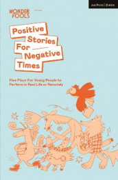 Positive Stories For Negative Times av Robbie Gordon, Sabrina Mahfouz, Jack Nurse, Stef Smith, Chris Thorpe og Bea Webster (Heftet)
