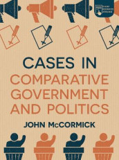 Cases in Comparative Government and Politics av John McCormick (Heftet)