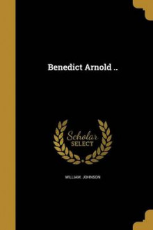 Benedict Arnold .. av William Johnson (Heftet)