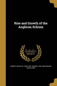 Rise and Growth of the Anglican Schism av Edward 1550-1586 Rishton og David Lewis (Heftet)