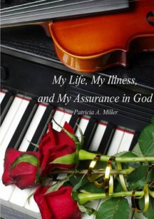 My Life, My Illness, and My Assurance in God (in Black & White) av Patricia Miller (Heftet)