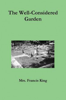 The Well-Considered Garden av Francis King (Heftet)