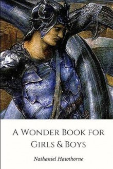 A Wonder Book for Girls & Boys av Nathaniel Hawthorne (Heftet)