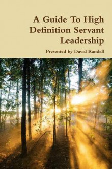 A Guide to High Definition Servant Leadership av David Randall (Heftet)