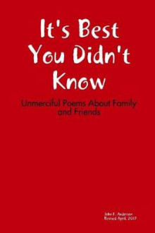 It's Best You Didn't Know: Unmerciful Poems About Family and Friends av John Anderson (Heftet)