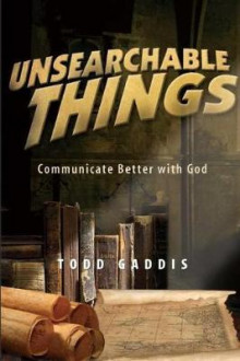Unsearchable Things av Todd Gaddis (Heftet)