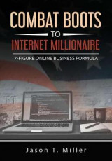 Omslag - Combat Boots to Internet Millionaire