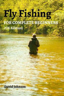 Fly Fishing for Complete Beginners (UK Edition) av David Johnson (Heftet)