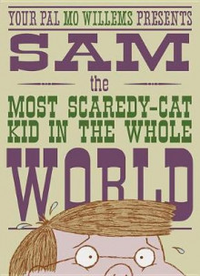 Sam, the Most Scaredy-Cat Kid in the Whole World av Mo Willems (Innbundet)