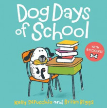 Dog Days of School [8x8 with Stickers] av Kelly DiPucchio (Heftet)