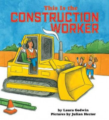 This Is the Construction Worker av Laura Godwin (Innbundet)