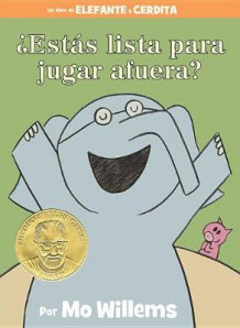?estas Lista Para Jugar Afuera? (an Elephant & Piggie Book, Spanish Edition) av Mo Willems (Innbundet)