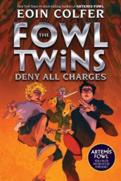 The Fowl Twins Deny All Charges (a Fowl Twins Novel, Book 2) av Eoin Colfer (Innbundet)