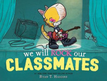 We Will Rock Our Classmates av Ryan T. Higgins (Innbundet)