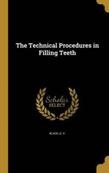 Omslag - The Technical Procedures in Filling Teeth