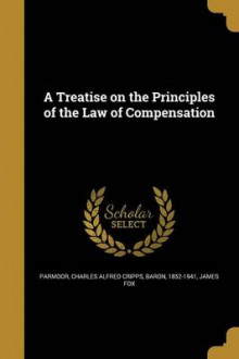 A Treatise on the Principles of the Law of Compensation av James Fox (Heftet)