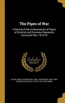 The Pipes of War av John Grant og Neil 1864- Munro (Innbundet)