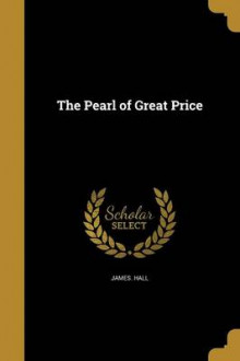 The Pearl of Great Price av James Hall (Heftet)