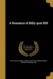 A Romance of Billy-Goat Hill av George Wright (Heftet)