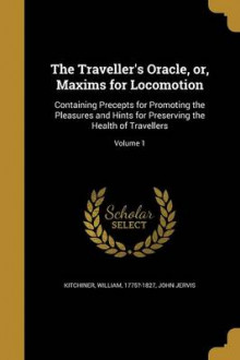 The Traveller's Oracle, Or, Maxims for Locomotion av John Jervis (Heftet)