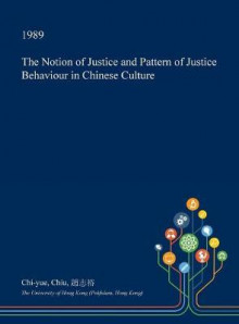 The Notion of Justice and Pattern of Justice Behaviour in Chinese Culture av Chi-Yue Chiu (Innbundet)