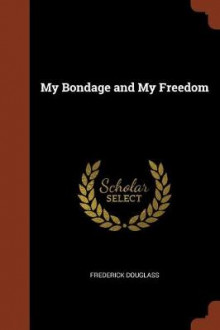My Bondage and My Freedom av Frederick Douglass (Heftet)