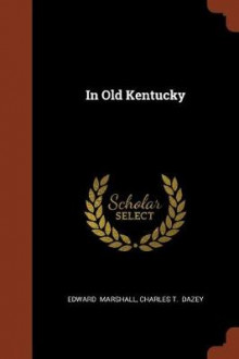 In Old Kentucky av Edward Marshall (Heftet)