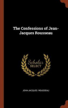 The Confessions of Jean-Jacques Rousseau av Jean-Jacques Rousseau (Innbundet)