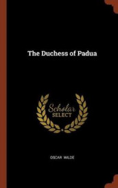 The Duchess of Padua av Oscar Wilde (Innbundet)