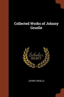 Collected Works of Johnny Gruelle av Johnny Gruelle (Heftet)