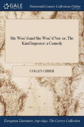 She Wou'd and She Wou'd Not av Colley Cibber (Heftet)