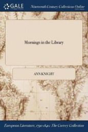 Mornings in the Library av Ann Knight (Heftet)