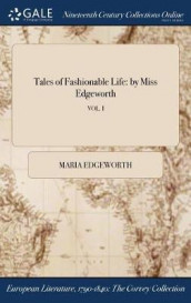 Tales of Fashionable Life av Maria Edgeworth (Innbundet)