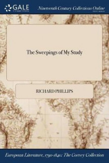 The Sweepings of My Study av Richard Phillips (Heftet)