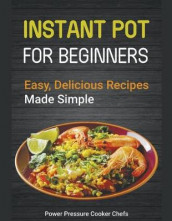 Instant Pot Recipes for Beginners av Jamie Lynn Caldwell, Power Pressure Cooker Chefs og Stewart (Heftet)