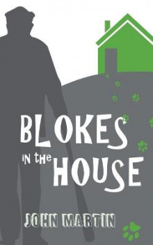 Blokes in the House av John Martin (Heftet)