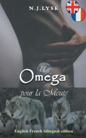 Omega for the Pack & Un Omega pour la Meute av N J Lysk (Heftet)