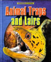 Animal Traps and Lairs av Louise Spilsbury og Richard Spilsbury (Innbundet)