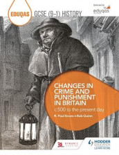 Eduqas GCSE (9-1) History Changes in Crime and Punishment in Britain c.500 to the present day av R. Paul Evans og Rob Quinn (Heftet)