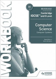 Cambridge IGCSE and O Level Computer Science Computer Systems Workbook av David Watson og Helen Williams (Heftet)