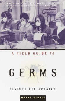 A Field Guide to Germs av Mr Wayne Biddle (Heftet)