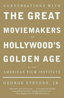 Conversations with the Great Moviemakers of Hollywood's Golden Age at the American Film Institute av George Stevens Jr (Heftet)