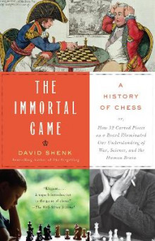 The Immortal Game av David Shenk (Heftet)